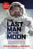 Jacket Image For: The Last Man on the Moon: Astronaut Eugene Cernan and America's Race in Space