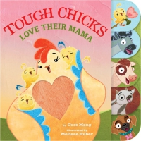 Jacket Image For: Tough Chicks Love Their Mama (tabbed touch-and-feel)