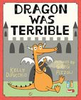 Jacket Image For: Dragon Was Terrible