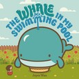 Jacket Image For: The Whale in My Swimming Pool