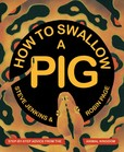 Jacket Image For: How to Swallow a Pig