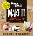 Jacket Image For: Better Homes and Gardens Make It, Don't Buy It