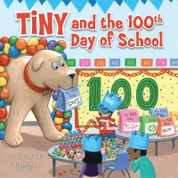 Jacket Image For: Tiny and the 100th Day of School