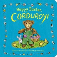 Jacket Image For: Happy Easter, Corduroy!