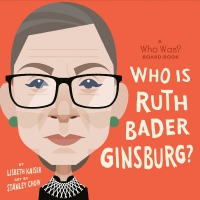 Jacket Image For: Who Is Ruth Bader Ginsburg?: A Who Was? Board Book