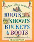 Jacket Image For: Roots, Shoots, Buckets and Boots