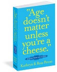 Jacket Image For: Age Doesn't Matter Unless You're a Cheese