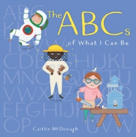 Jacket Image For: The ABCs of What I Can Be