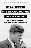 Jacket Image For: JFK and the Masculine Mystique