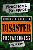 Jacket Image For: The Practical Preppers Complete Guide to Disaster Preparedness