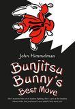 Jacket Image For: Bunjitsu Bunny's Best Move