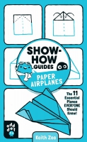 Jacket Image For: Show-How Guides: Paper Airplanes