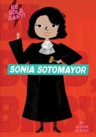 Jacket Image For: Be Bold, Baby: Sonia Sotomayor