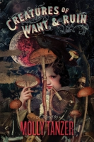 Jacket Image For: Creatures of Want and Ruin