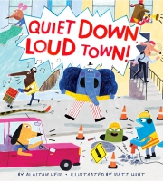 Jacket Image For: Quiet Down, Loud Town!