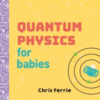 Jacket image for Quantum Physics for Babies