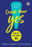 Jacket Image For: Create Your Yes!