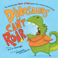 Jacket Image For: Dinosaurs Can't Roar