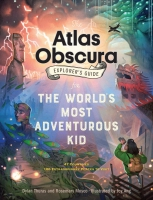 Jacket image for The Atlas Obscura Explorer's Guide for the World's Most Adventurous Kid