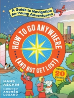 Jacket Image For: How to Go Anywhere (and Not Get Lost)