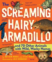 Jacket Image For: The Screaming Hairy Armadillo and 76 Other Animals with Wild, Wacky Names