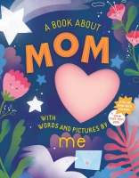 Jacket Image For: A Book about Mom with Words and Pictures by Me