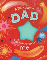 Jacket Image For: A Book about Dad with Words and Pictures by Me