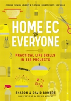 Jacket Image For: Home Ec for Everyone: Practical Life Skills in 118 Projects