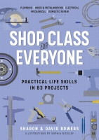 Jacket Image For: Shop Class for Everyone: Practical Life Skills in 83 Projects