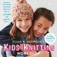 Jacket Image For: Susan B. Anderson's Kids' Knitting Workshop