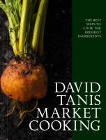 Jacket image for David Tanis Market Cooking