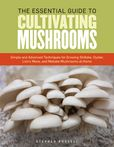 Jacket image for The Essential Guide to Cultivating Mushrooms