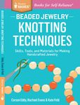 Jacket Image For: Beaded Jewelry: Knotting Techniques
