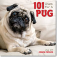 Jacket image for 101 Uses For a Pug