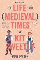 Jacket Image For: The Life and Medieval Times of Kit Sweetly