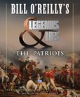 Jacket Image For: Bill O'Reilly's Legends and Lies: The Patriots
