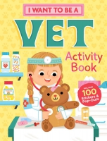 Jacket Image For: I Want to Be a Vet Activity Book