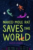 Jacket Image For: Naked Mole Rat Saves the World