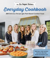Jacket Image For: The Six Vegan Sisters Everyday Cookbook