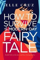 Jacket Image For: How to Survive a Modern-Day Fairy Tale