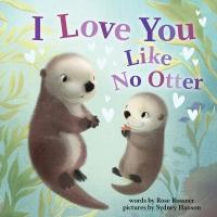 Jacket Image For: I Love You Like No Otter