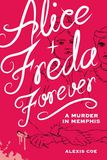 Jacket Image For: Alice and Freda Forever