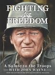 Jacket Image For: Fighting for Freedom: A Salute to the Troops with John Wayne